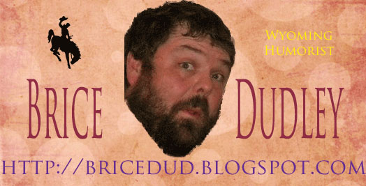 Wyoming Humorist Brice Dudley – Off Color & Hilarious!!!